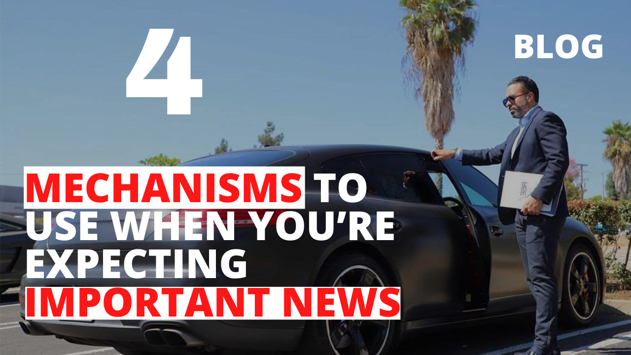 4 Mechanisms to Use When You're Expecting Important News