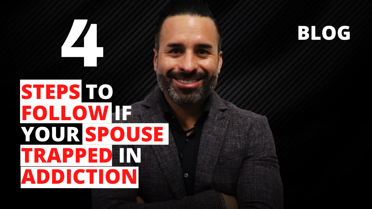 4 Steps to Follow if Your Spouse Trapped in Addiction