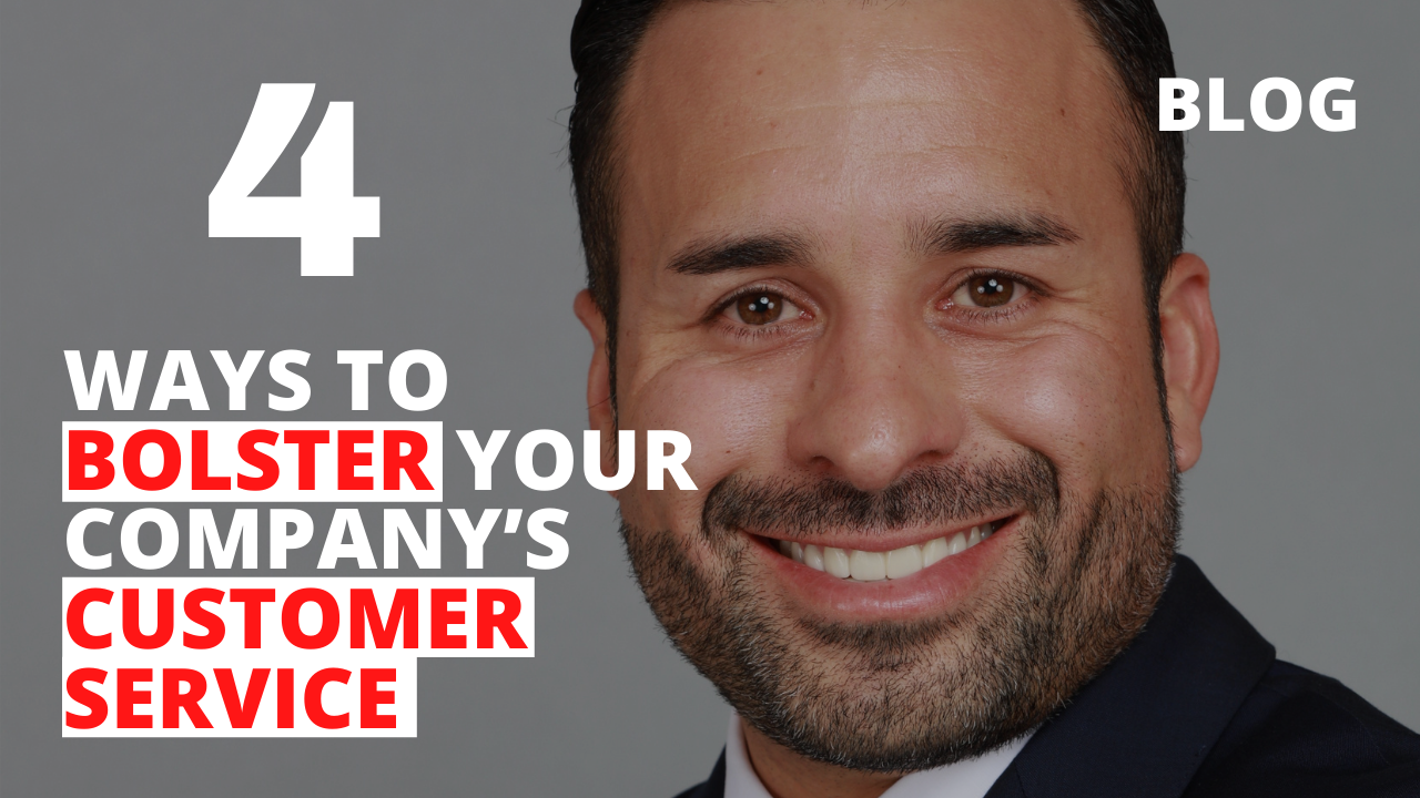 4 Ways to Bolster Your Company's Customer Service