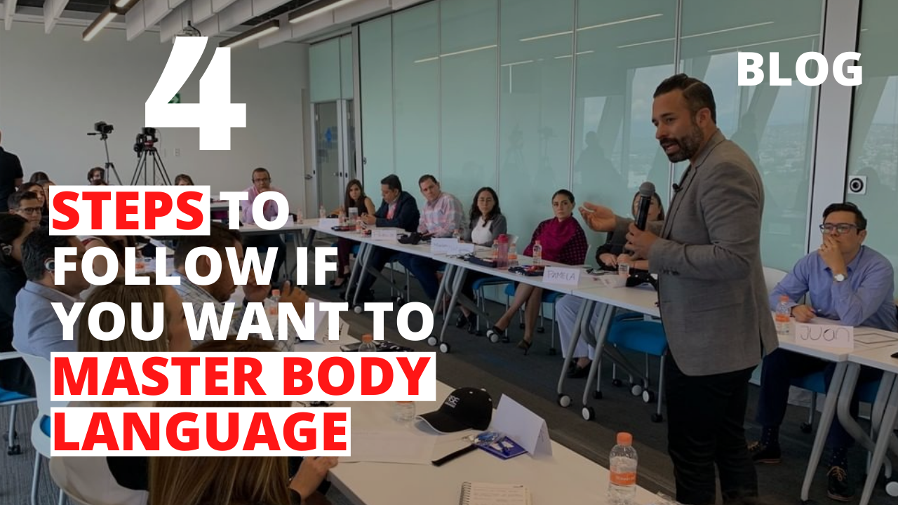 4 Steps to Follow if You Want to Master Body Language