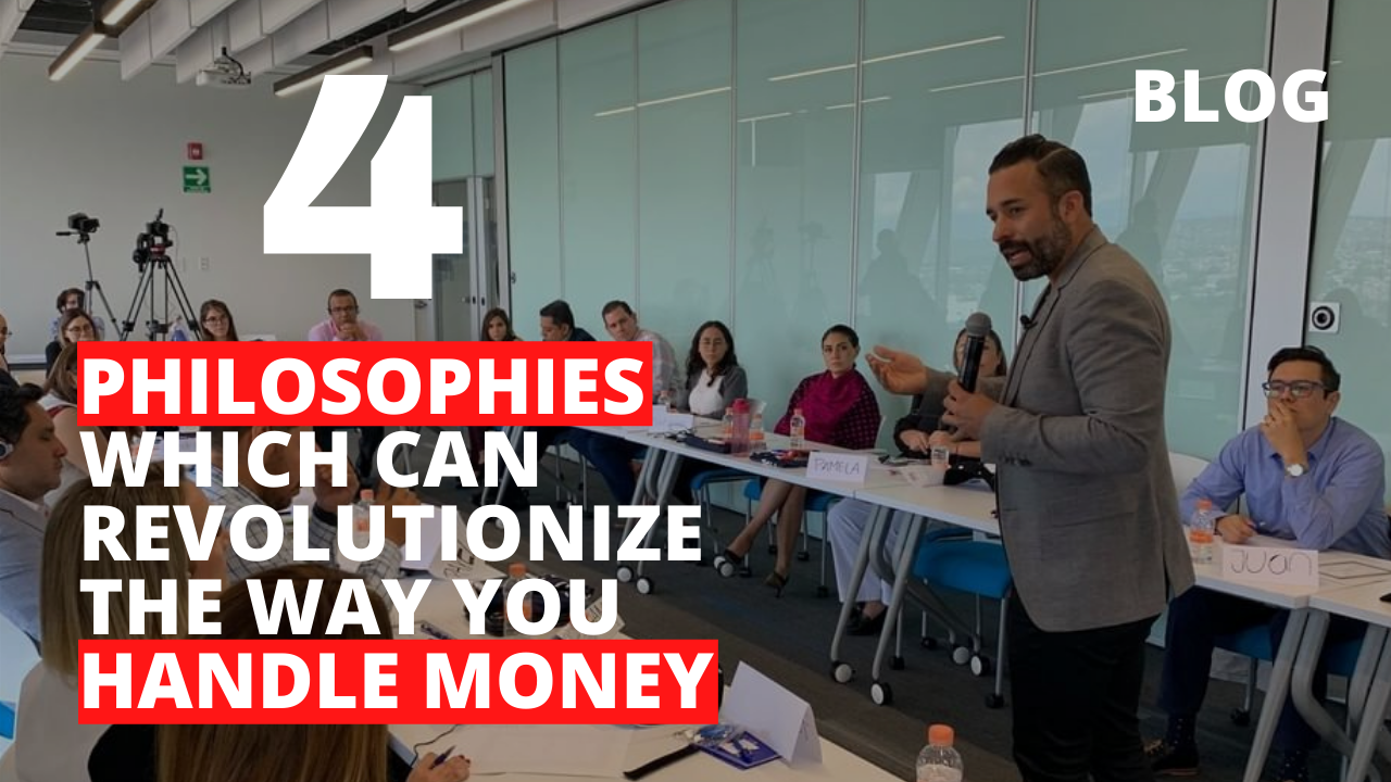 4 Philosophies Which Can Revolutionize the Way You Handle Money