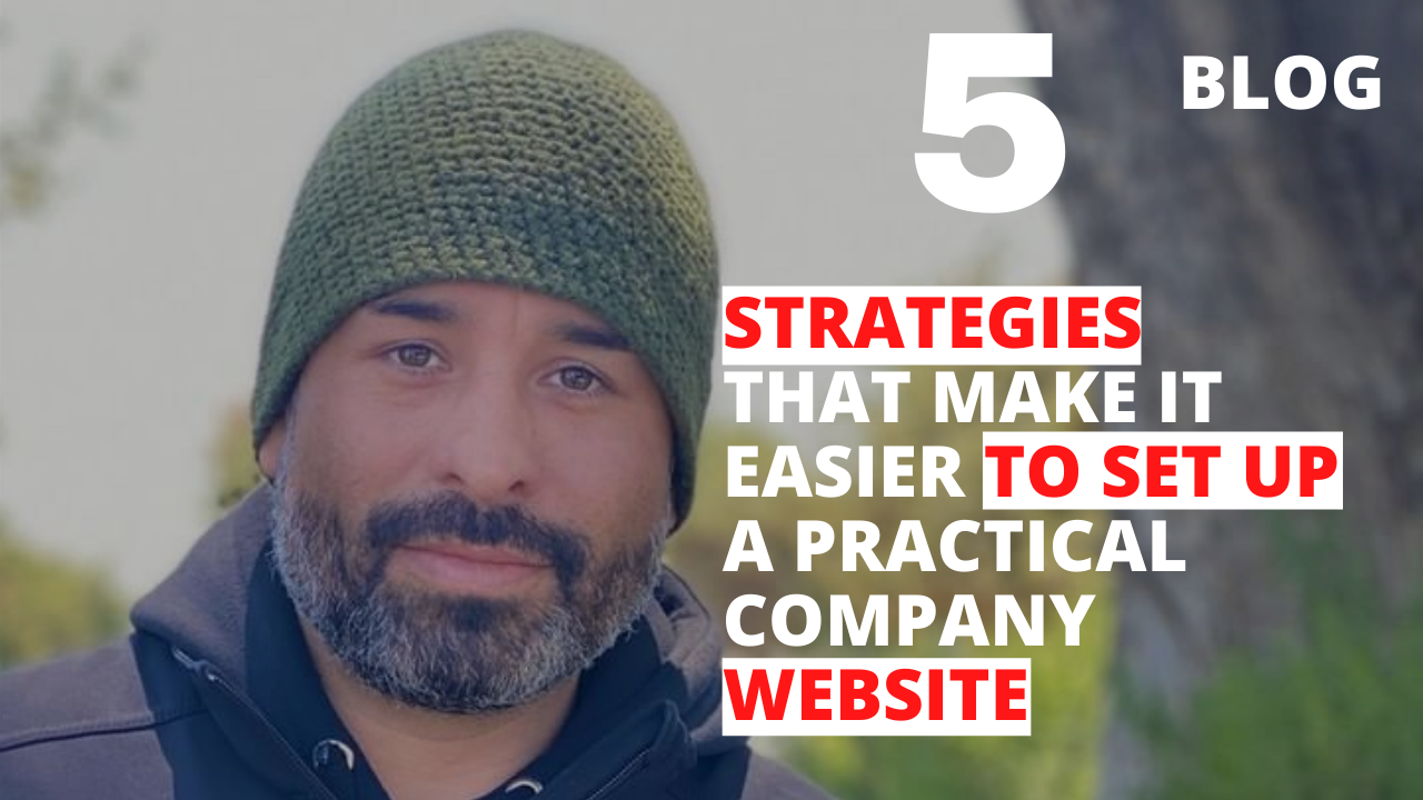 5 Strategies that Make it Easier to Set Up a Practical Company Website