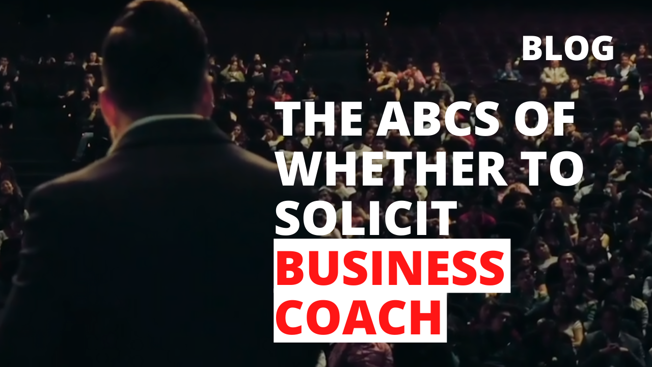 Insights on Business: The ABCs of whether to Solicit Business Coach