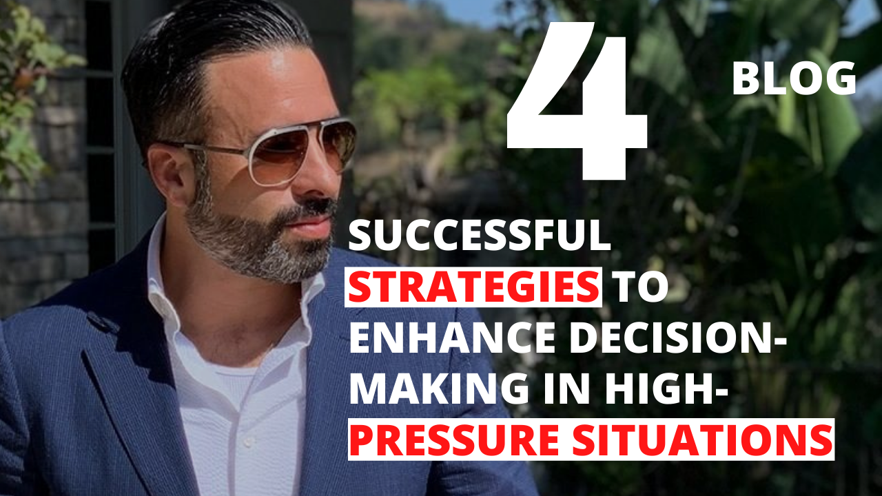4 Successful Strategies to Enhance Decision-Making in High-Pressure Situations
