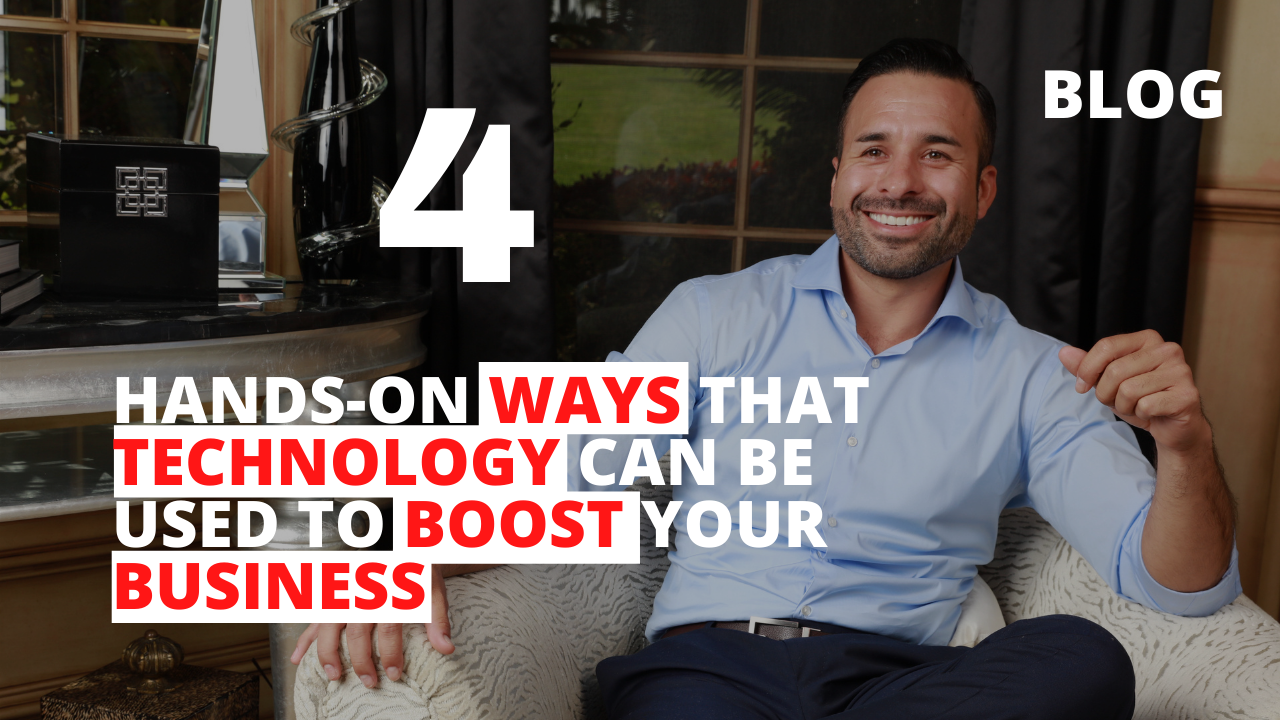 4 Hands-On Ways that Technology can Be Used to Boost Your Business