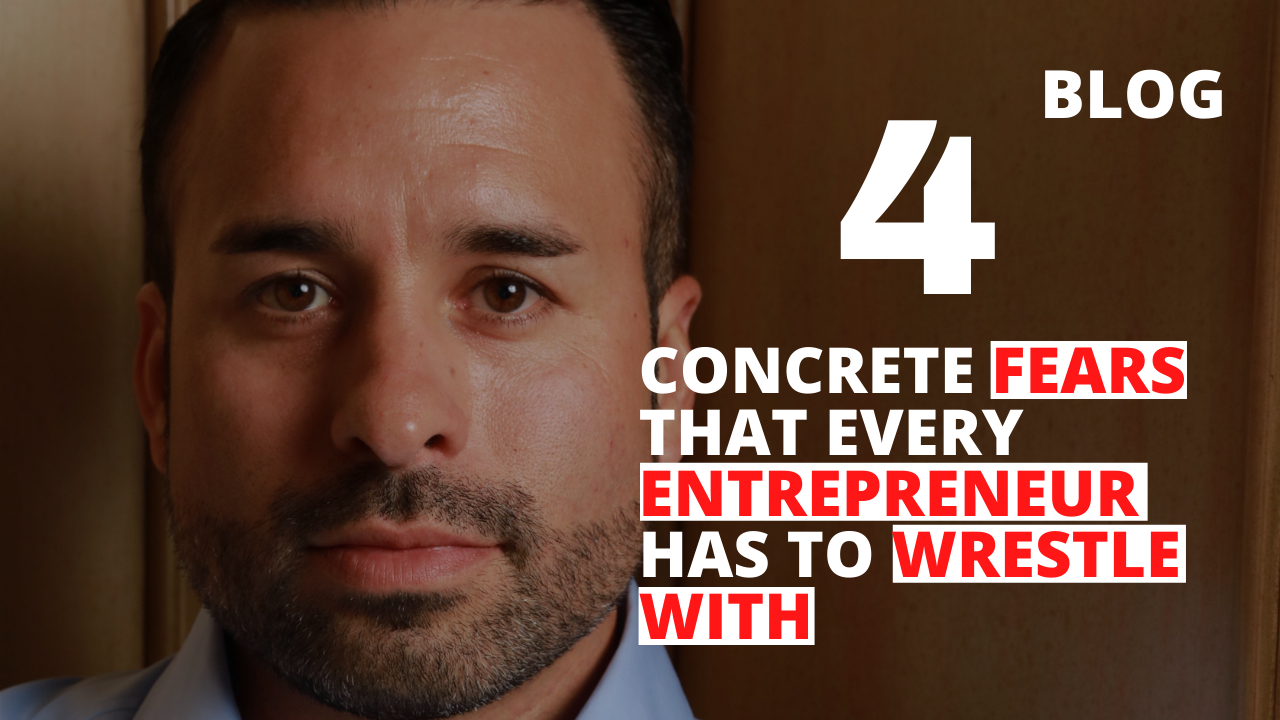 4 Concrete Fears that Every Entrepreneur Has to Wrestle With