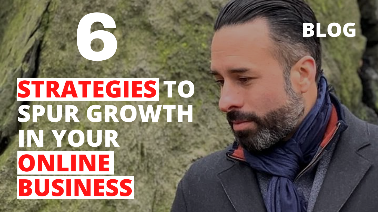 6 Strategies to Spur Growth in Your Online Business