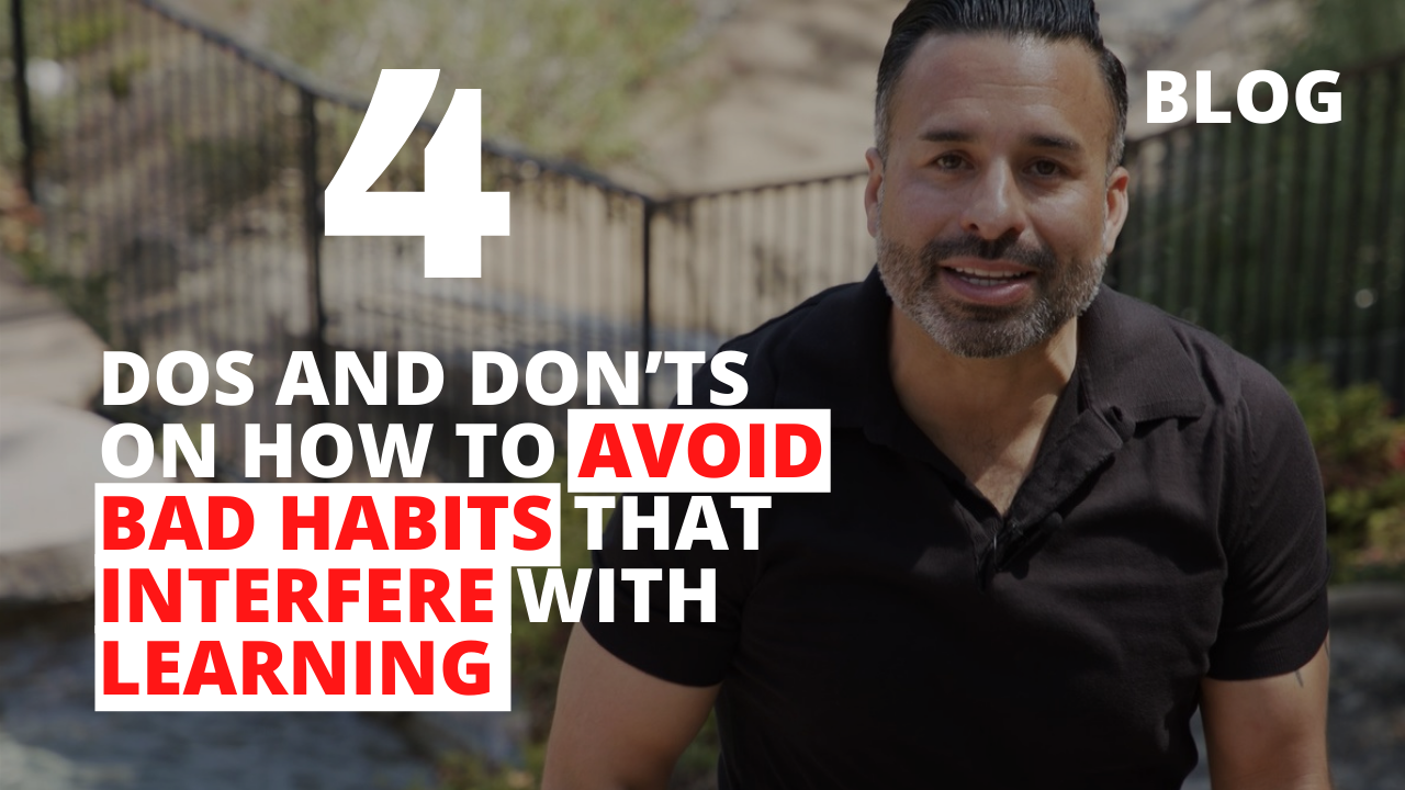 4 DOs and DON'Ts on How to Avoid Bad Habits that Interfere with Learning