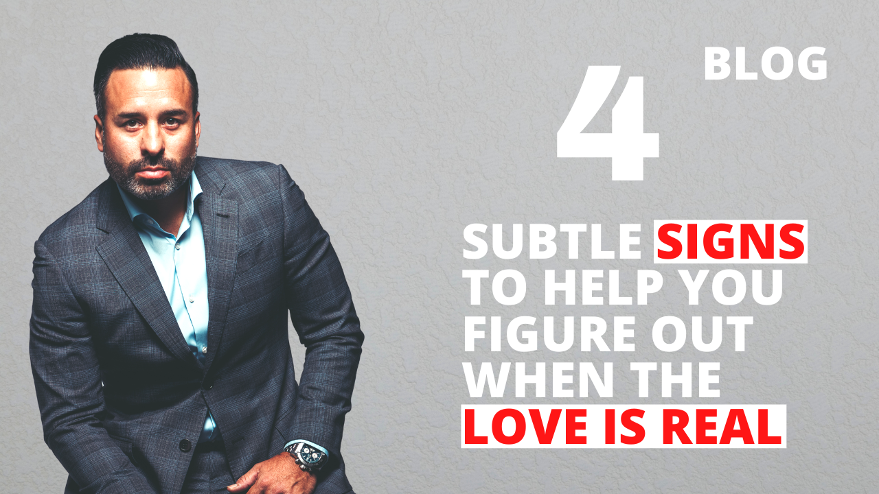 4 Subtle Signs to Help You Figure Out When the Love is Real