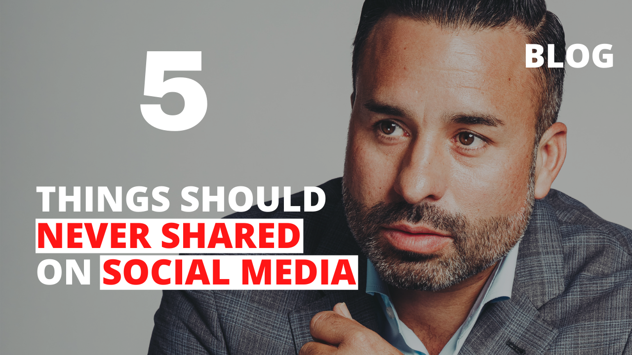 5 Things Should Never Shared on Social Media