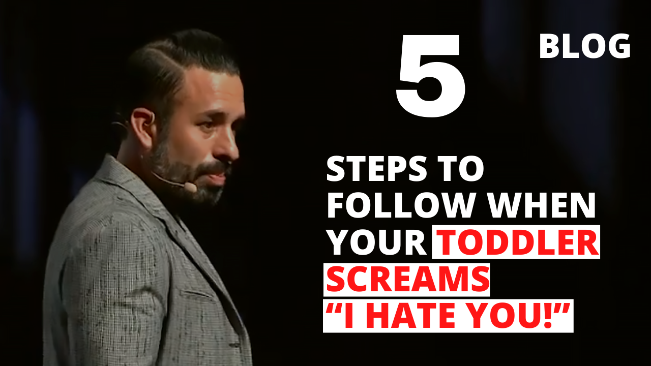 """5 Steps to Follow When Your Toddler Screams """"I Hate You!"""""""