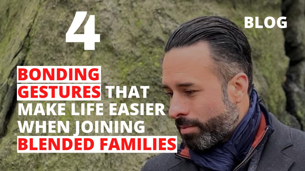 4 Bonding Gestures That Make Life Easier When Joining Blended Families