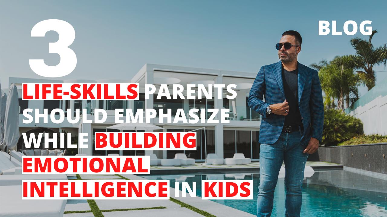 3 Life-Skills Parents Should Emphasize While Building Emotional Intelligence in Kids