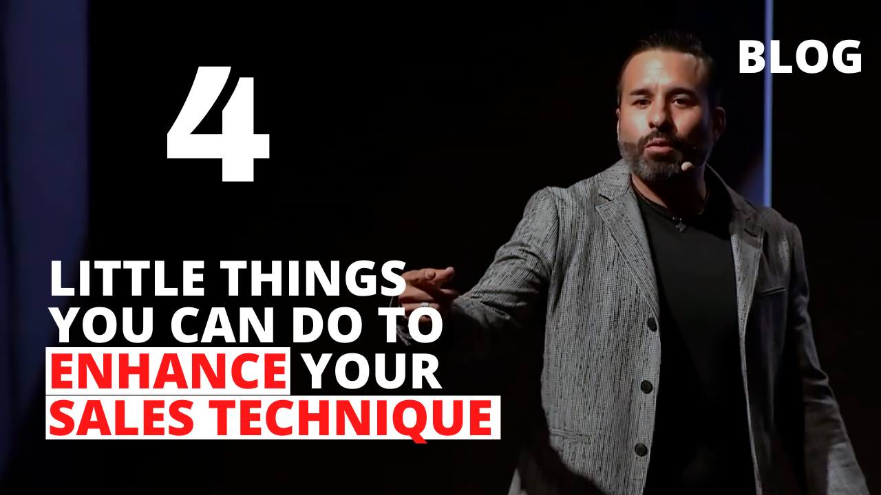 4 Little Things You Can Do to Enhance Your Sales Technique