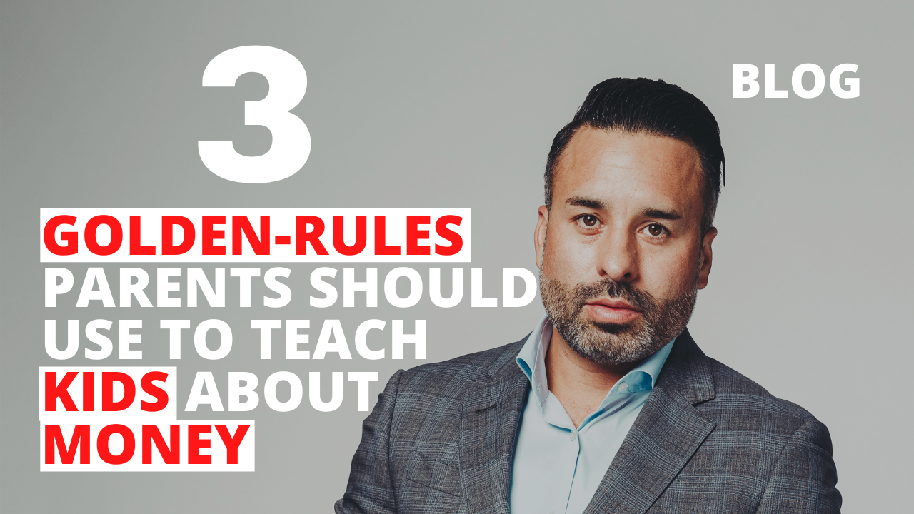 3 Golden-Rules Parents Should Use to Teach Kids About Money