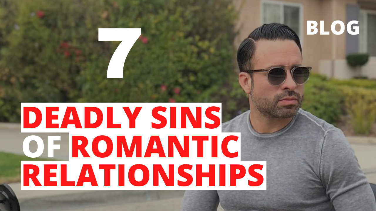 7 Deadly Sins of Romantic Relationships