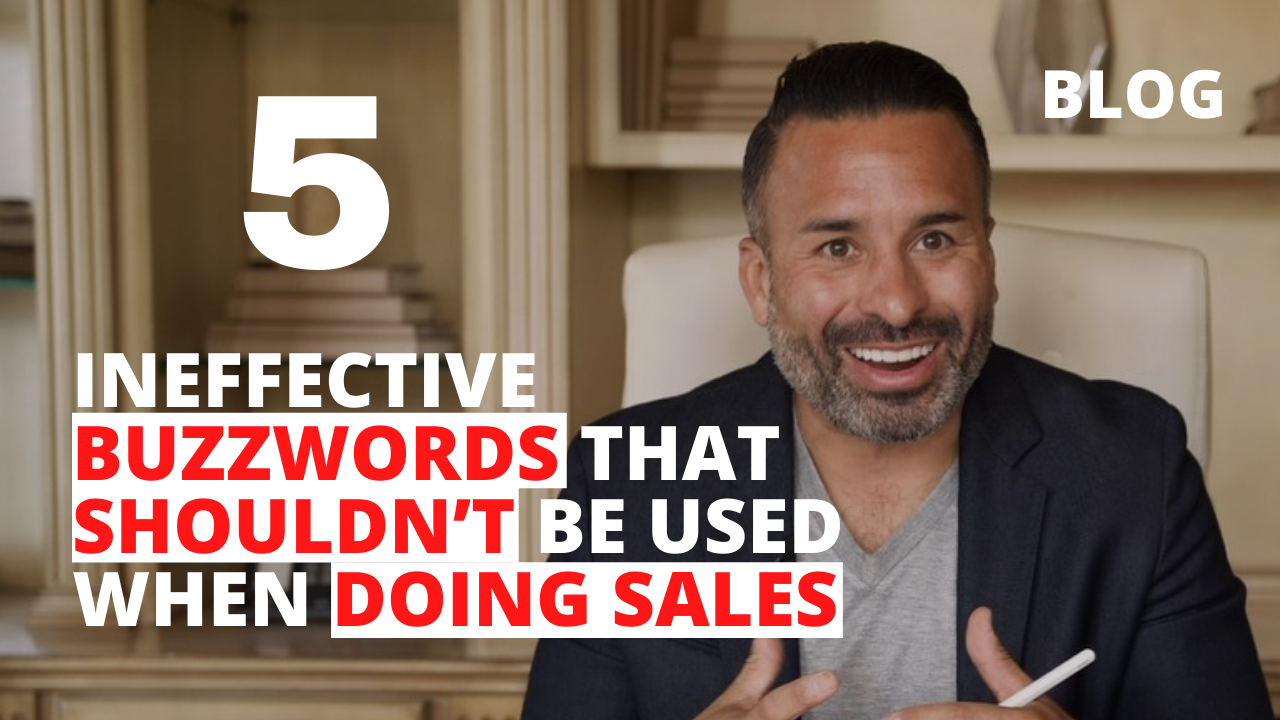 5 Ineffective Buzzwords that Shouldn't Be Used When Doing Sales
