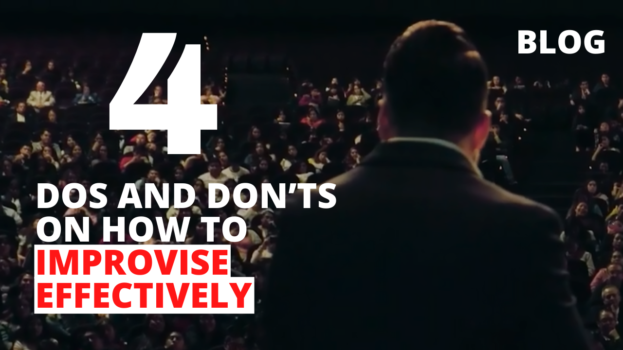 4 DOs and DON'Ts on How to Improvise Effectively