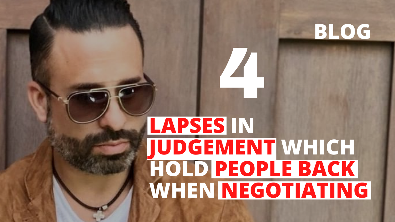 4 Lapses in Judgement which Hold People Back When Negotiating