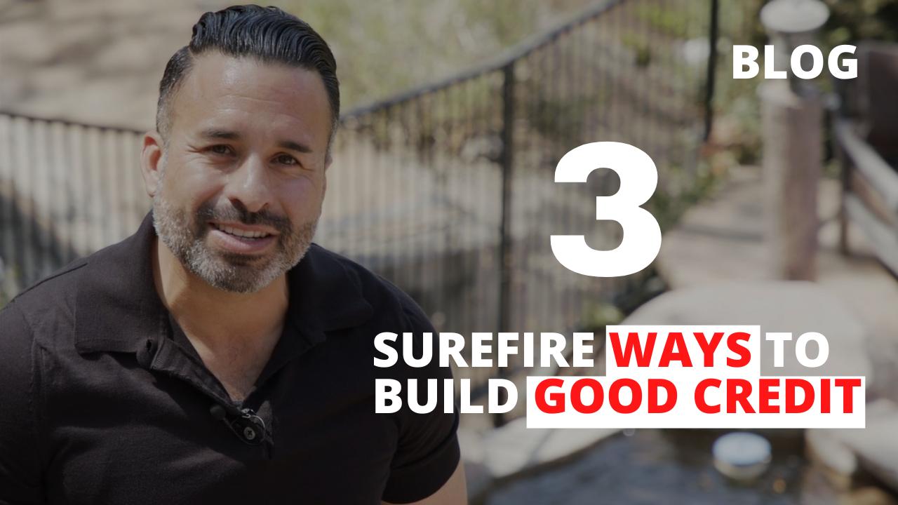 3 Surefire Ways to Build Good Credit