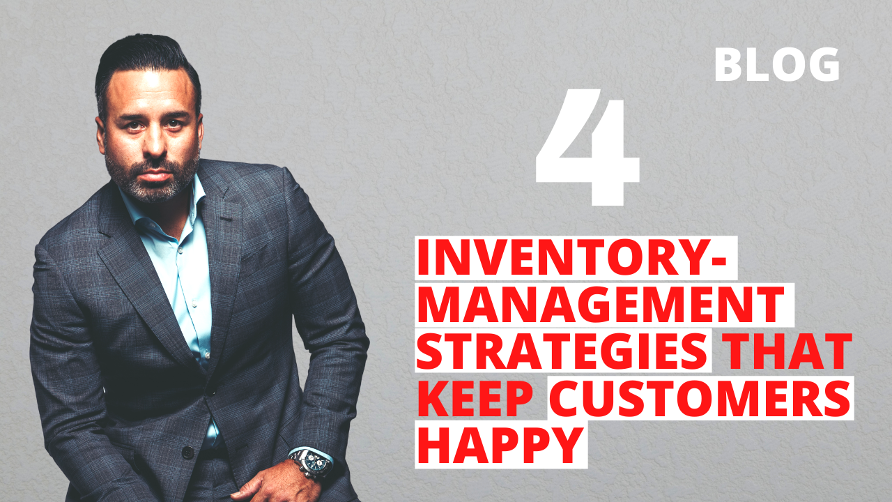 4 Inventory-Management Strategies that Keep Customers Happy