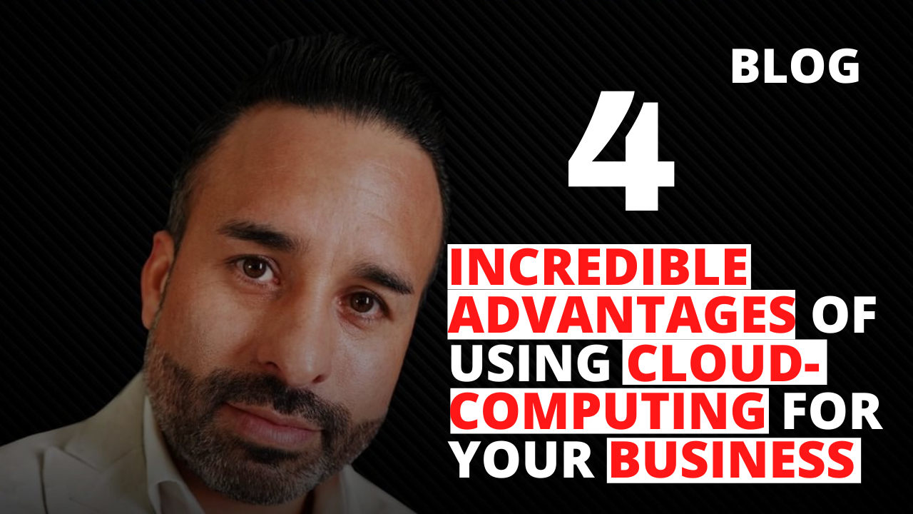 4 Incredible Advantages of Using Cloud-Computing for Your Business