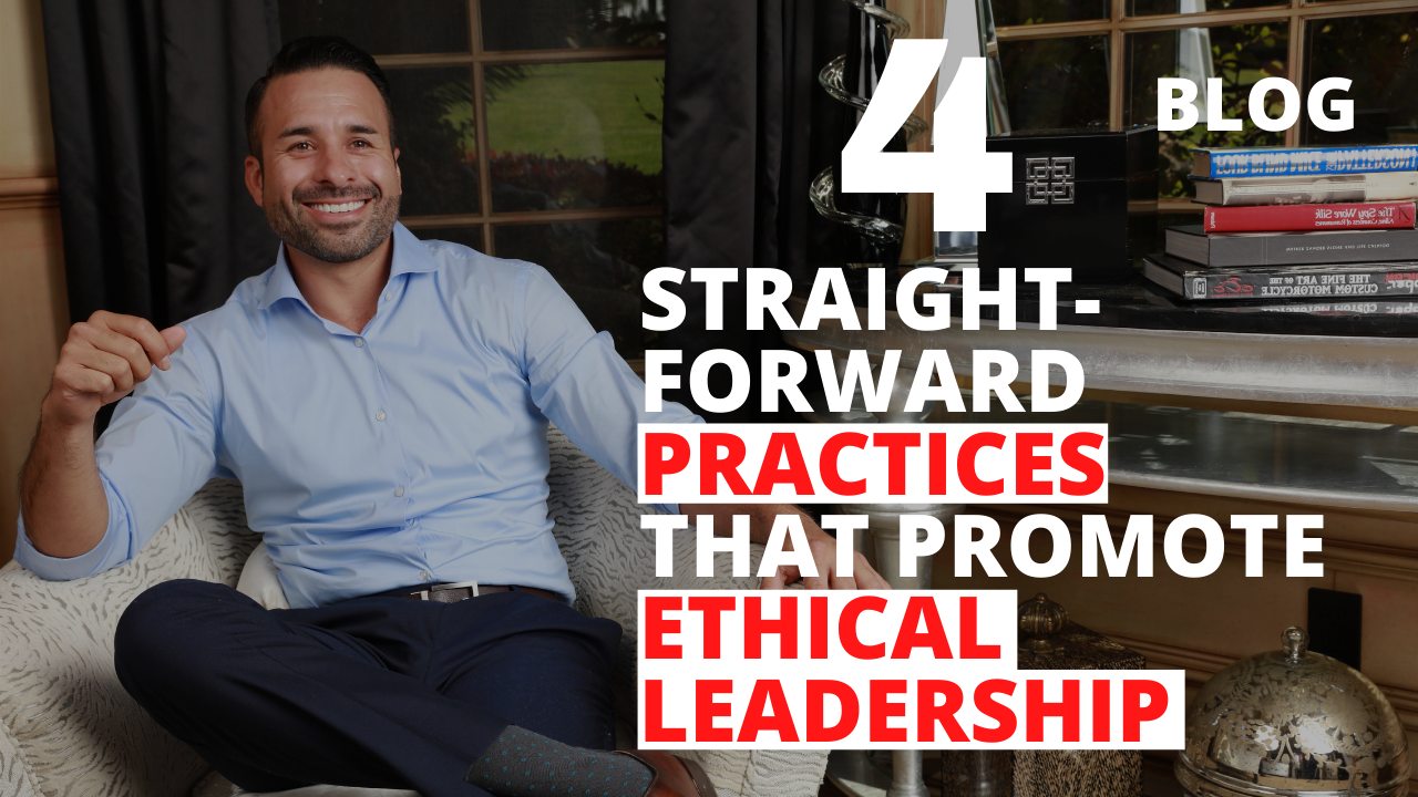 4 Straightforward Practices that Promote Ethical Leadership