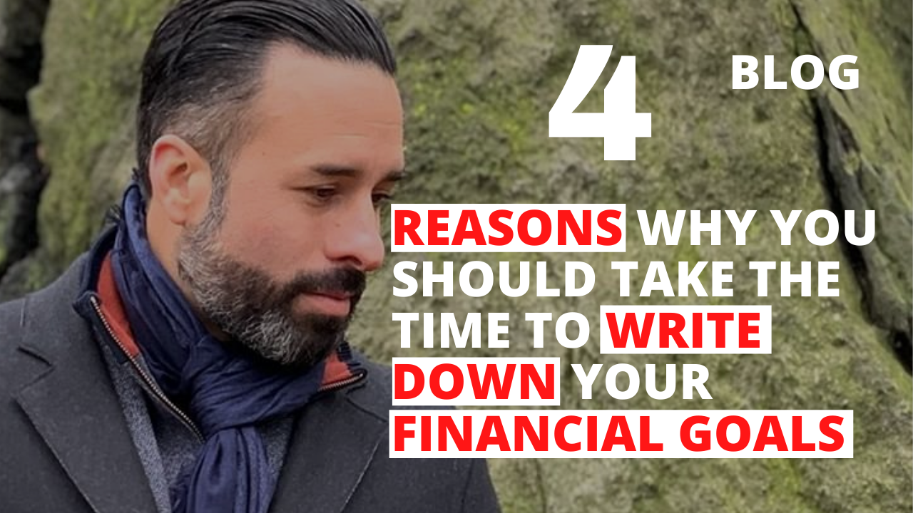4 Reasons Why You Should Take the Time to Write Down Your Financial Goals