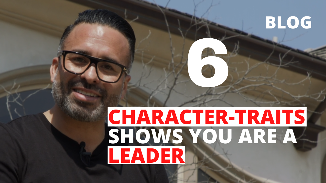 6 Character-Traits shows you are a Leader