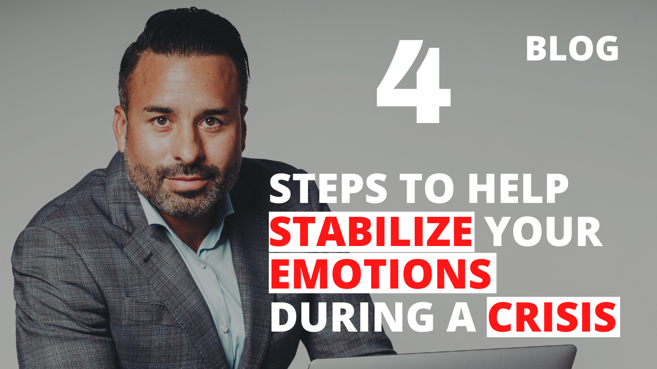 4 Steps to Help Stabilize Your Emotions During a Crisis
