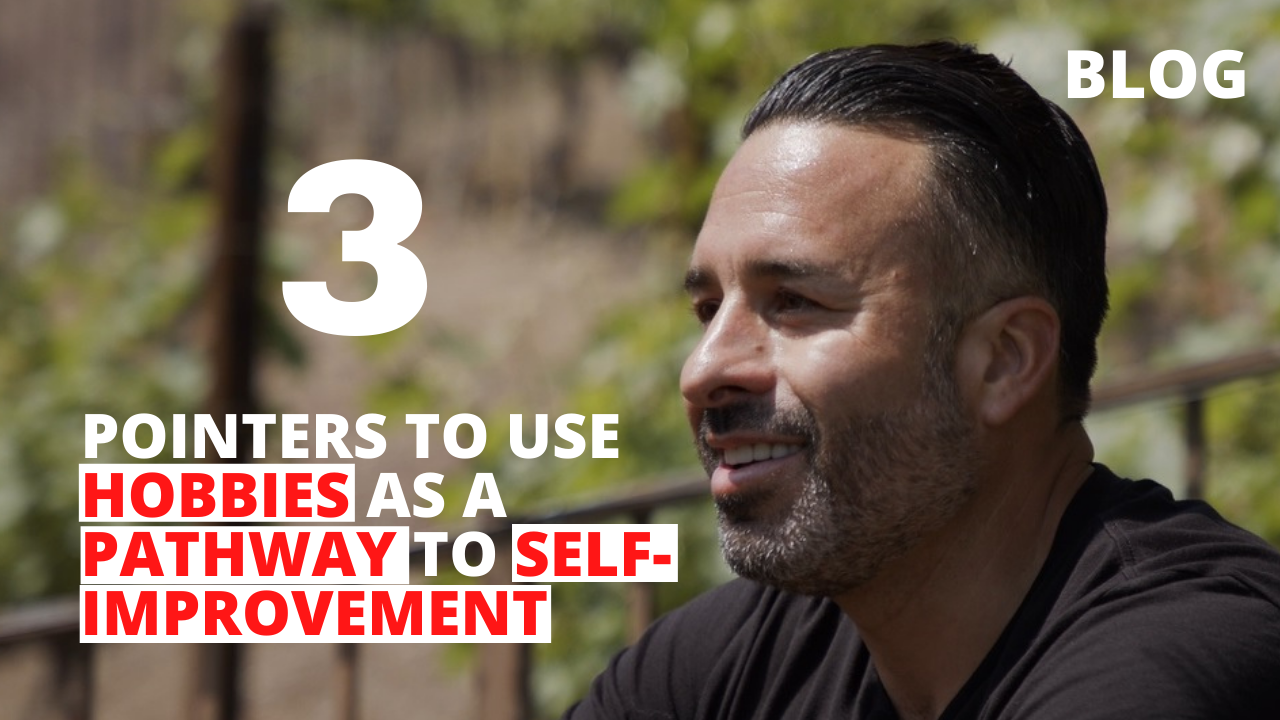 3 Pointers to Use Hobbies as a Pathway to Self-Improvement