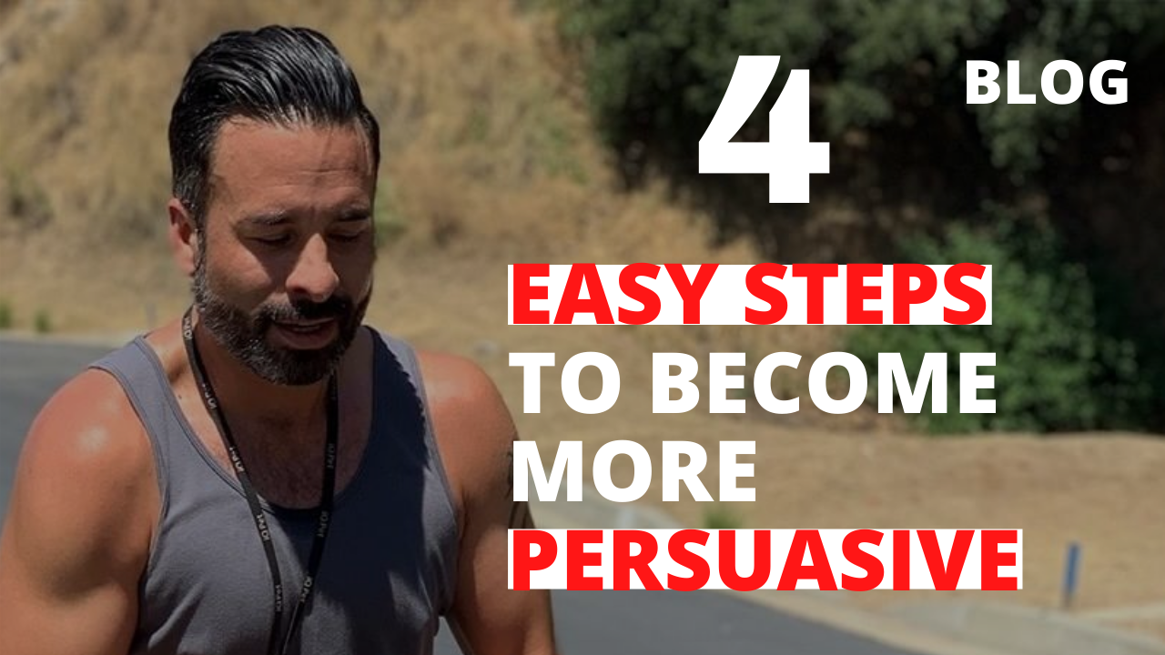 4 Easy Steps to Become More Persuasive