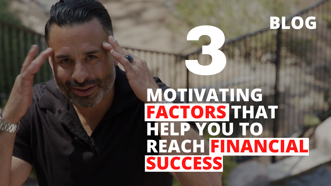3 Motivating Factors that Help You to reach Financial Success