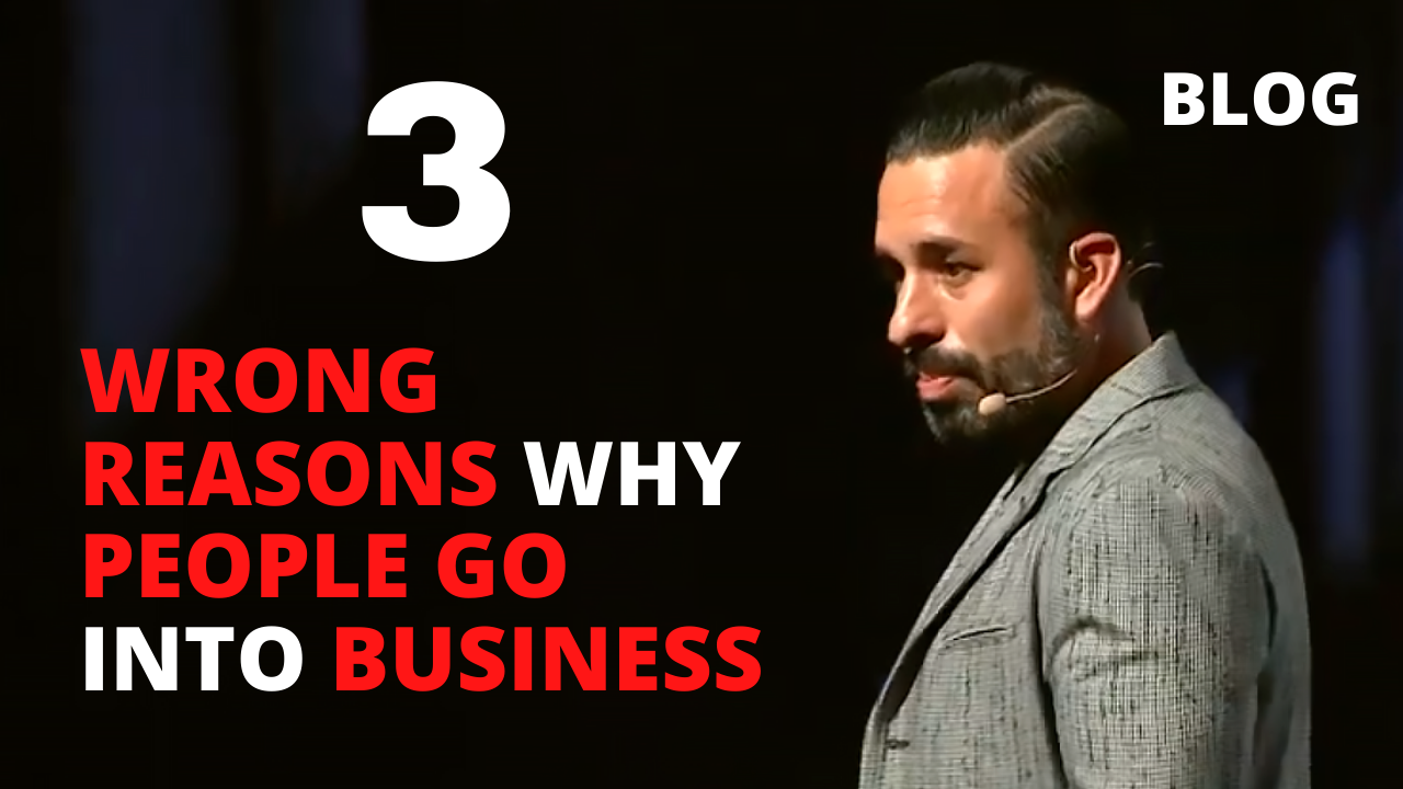 3 Wrong Reasons Why People Go into Business