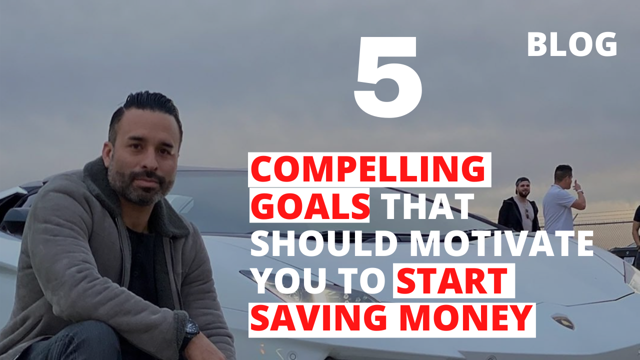 5 Compelling Goals that Should Motivate You to Start Saving Money