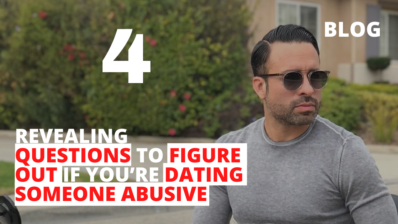 4 Revealing Questions to Figure Out if You're Dating Someone Abusive