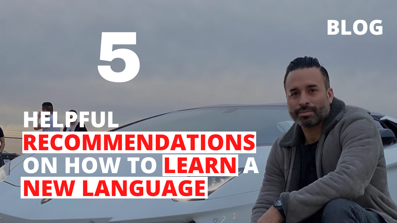 5 Helpful Recommendations on How to Learn a New Language