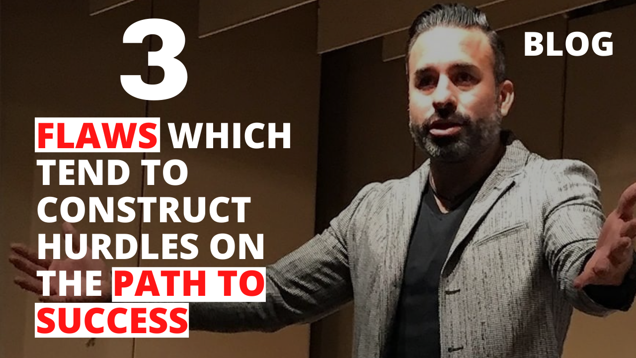 3 Flaws Which Tend to Construct Hurdles on the Path to Success