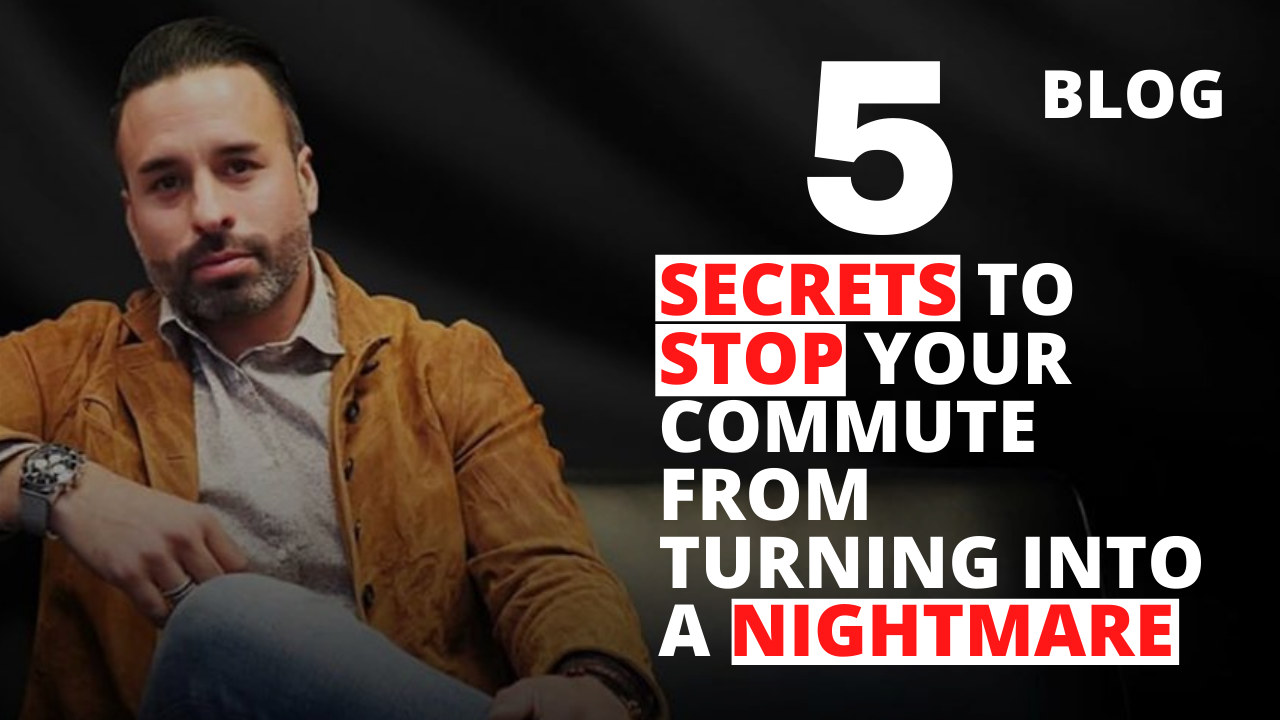 5 Secrets to Stop Your Commute from Turning into a Nightmare