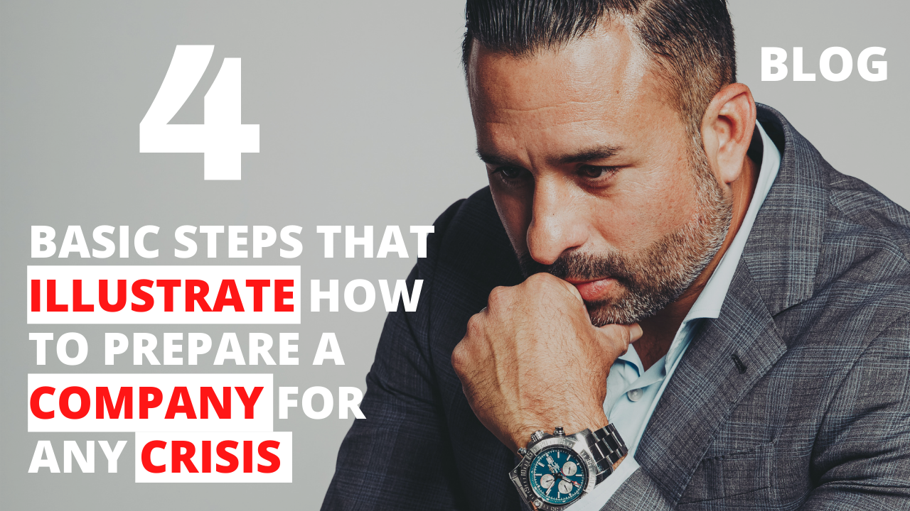4 Basic Steps that Illustrate How to Prepare a Company for Any Crisis