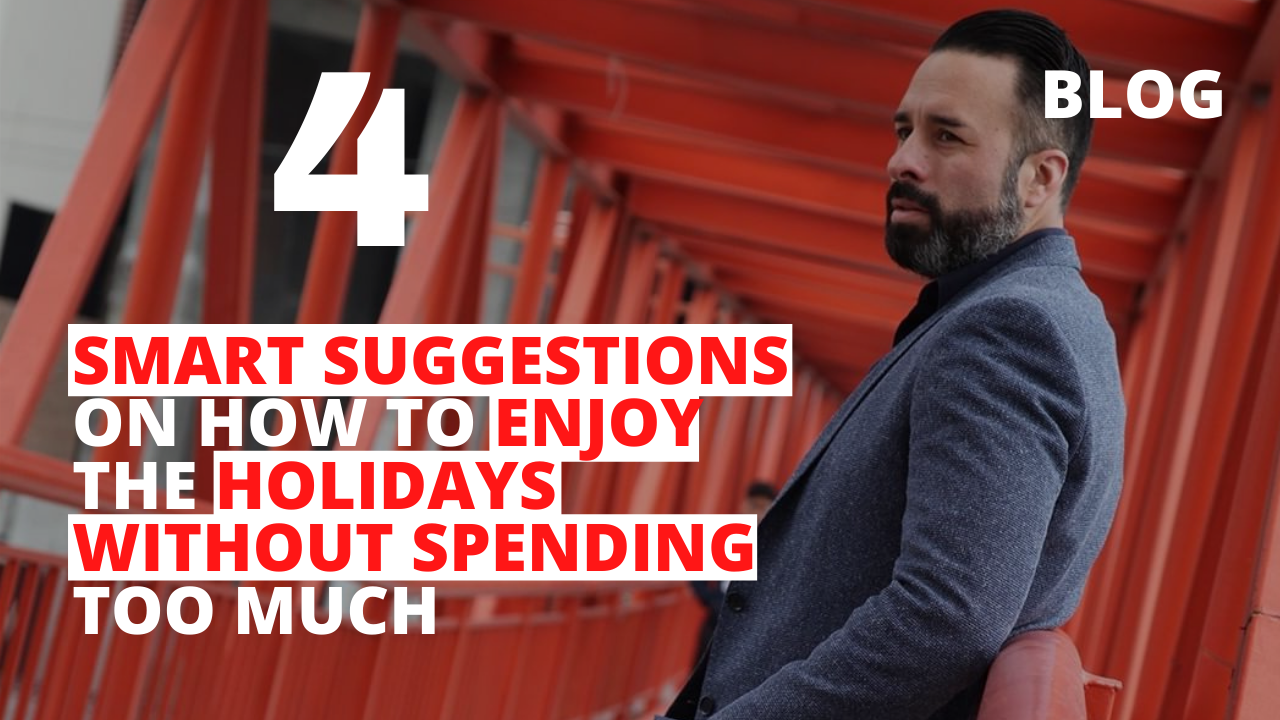 4 Smart Suggestions on How to Enjoy the Holidays Without Spending Too Much