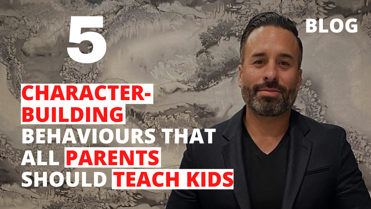 5 Character-Building Behaviours that All Parents Should Teach Kids