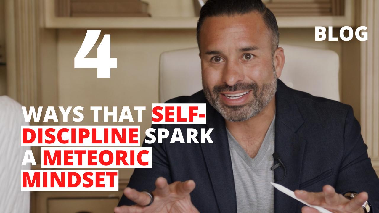 4 Ways that Self-Discipline Spark a Meteoric Mindset