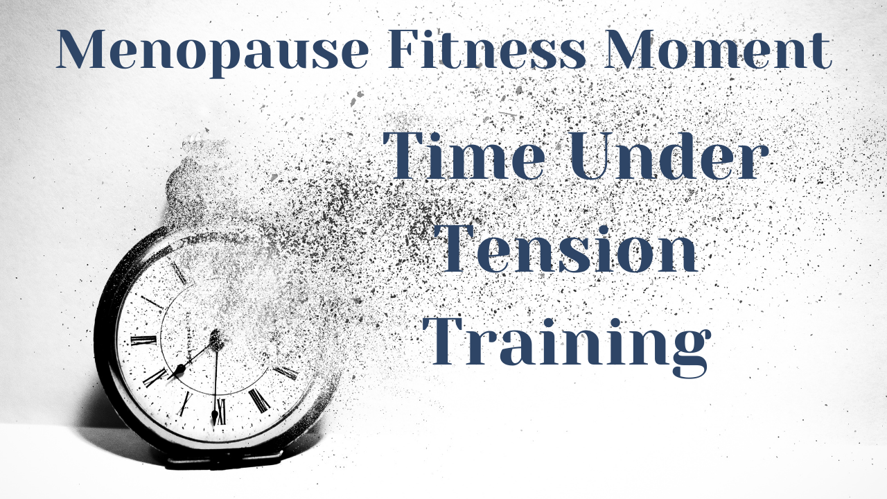 time under tension training in menopause