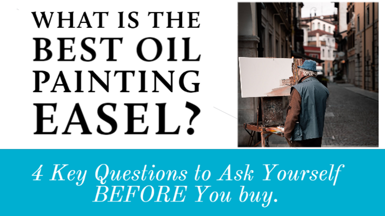 What is the Best Oil Painting Easel?