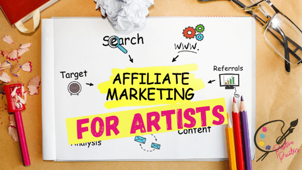 9 tips Affiliate marketing for Artists, 3 Affiliate Networks, and 40+ Artist Affiliate Programs to Joins