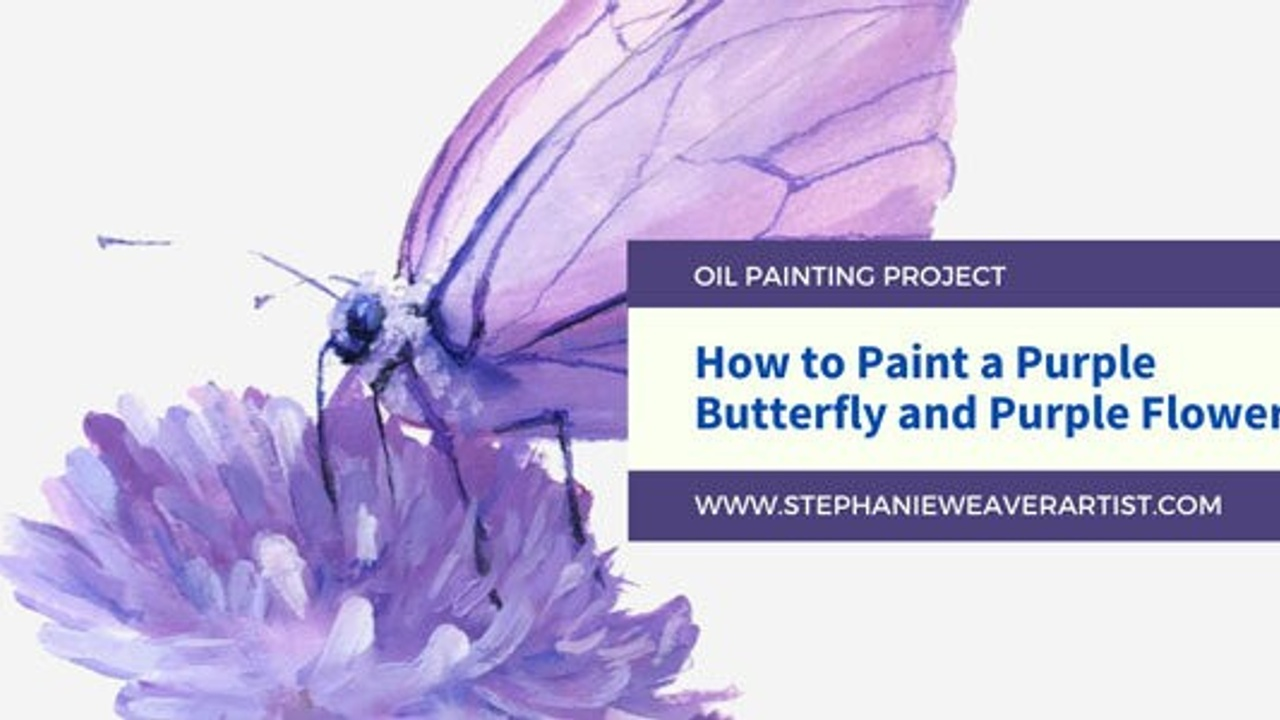 Oil Painting Project: How to Paint a Purple Butterfly on a Purple Flower