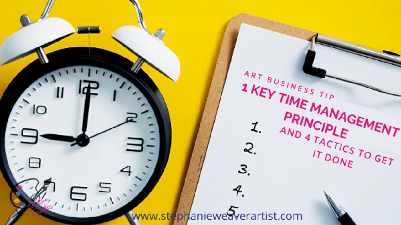 Art Business Tip: 1 Key Time Management Principle