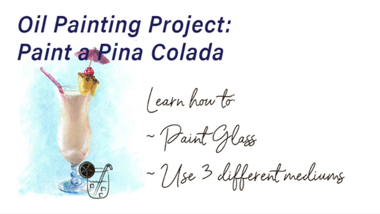 Oil Painting Course: Paint a Pina Colada