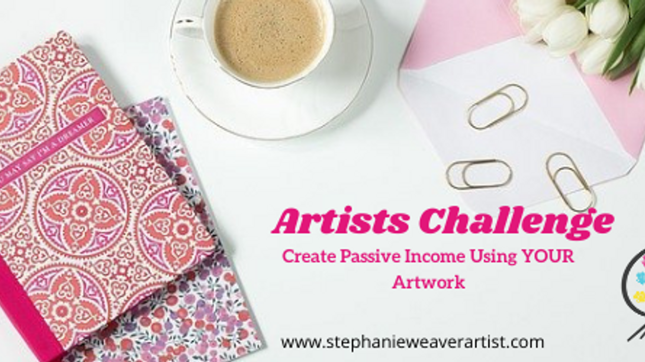 Artist Challenge: Create Passive Income With Your Artwork